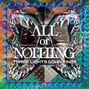 THREE LIGHTS DOWN KINGS/ALL or NOTHING<通常盤>[AICL-2703]
