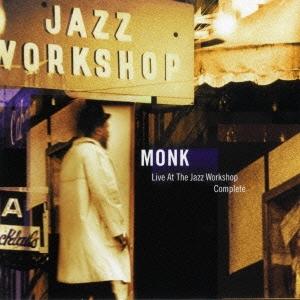Thelonious Monk/ライヴ・アット・ザ・ジャズ・ワークショップ-コンプリート<期間生産限定スペシャルプライス盤>[SICJ-75]