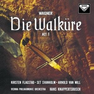 ハンス・クナッパーツブッシュ/ワーグナー:楽劇≪ヴァルキューレ≫第1幕(全曲) [UCGD-9047]