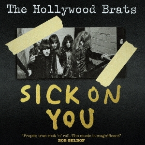 Hollywood Brats/シック・オン・ユー+ア・ブラッツ・ミセラニー[CDSOL-8831]