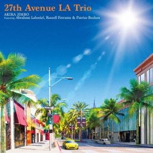 27番街 ロサンゼルス トリオ フィーチャリング エイブラハム・ラボリエル、ラッセル・フェランテ&パトリー CD