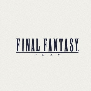 「ファイナルファンタジー」ヴォーカル・コレクションズ1〜祈り[NTCP-5006]