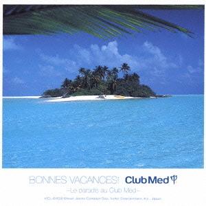Bonnes Vacances!~Le paradis au Club