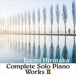 コンプリート・ソロ・ピアノ・ワークス II CD
