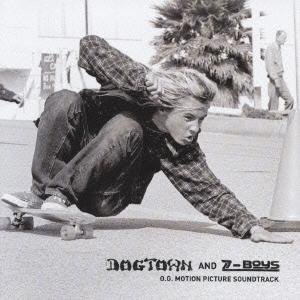 「ドッグタウン・アンド・Zボーイズ」オリジナル・モーション・ピクチャー・サウンドトラック