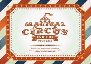 "EXO-CBX ""MAGICAL CIRCUS"" TOUR 2018 [2Blu-ray Disc+CD+フォトブック+スマプラ付]<初回生産限定盤> Blu-ray Disc"