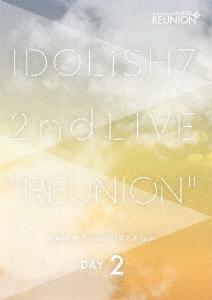 アイドリッシュセブン 2nd LIVE「REUNION」 DAY2 DVD