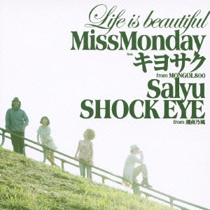 Miss Monday/Life is beautiful feat.キヨサク from MONGOL800, Salyu, SHOCK EYE from 湘南乃風[FLCF-4333]