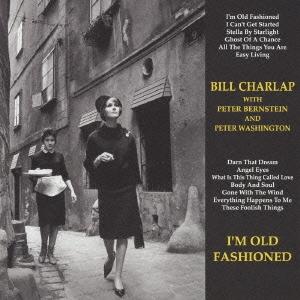 Bill Charlap Trio/アイム・オールド・ファッションド[VHCD-78189]