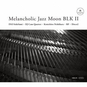 INO hidefumi/Melancholic Jazz Moon BLK 2[FAMC-070]