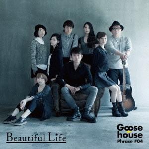 Goose house/Goose house Phrase #04 Beautiful Life[GHCD-0003]