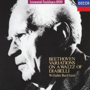 ヴィルヘルム・バックハウス/不滅のバックハウス1000: ベートーヴェン:ディアベッリの主題による33の変奏曲<限定盤>[UCCD-9173]