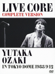 LIVE CORE 完全版 YUTAKA OZAKI IN TOKYO DOME 1988/9/12 DVD
