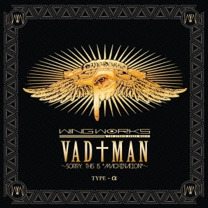 WING WORKS/VAD†MAN〜sorry,this is