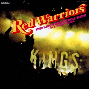 RED WARRIORS/1988 KING'S ROCK 'N' ROLL SHOW -LIVE AT SEIBU STADIUM-<タワーレコード限定>[TWCP-20]