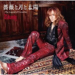 Takamiy (高見沢俊彦)/薔薇と月と太陽〜The Legend of Versailles<初回限定盤B>[TYCT-39080]