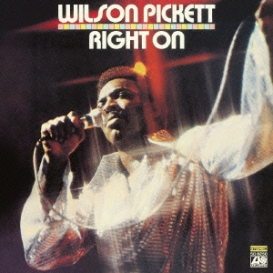 Wilson Pickett/ライト・オン<完全生産限定盤>[WPCR-27694]