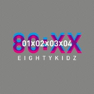 80kidz/80:XX - 01020304 [XQLR-1005]