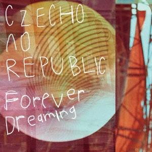Czecho No Republic/Forever Dreaming [CD+ラバーバンド]<期間限定生産盤/チェコ.ver>[COZX-1174]