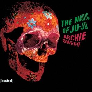 Archie Shepp/ザ・マジック・オブ・ジュジュ [UCCU-5640]