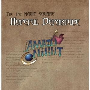 AMAZO NIGHT/THE 1ST MAGIC SQUARE HOPEFUL DEPARTURE<生産限定盤>[BEAT-0111]