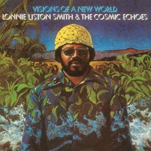 Lonnie Liston Smith &The Cosmic Echoes/ビジョンズ・オブ・ア・ニュー・ワールド<完全限定生産盤>[CDSOL-45731]