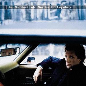 Jon Bon Jovi/デスティネイション・エニィホエア<限定盤>[UICY-79393]
