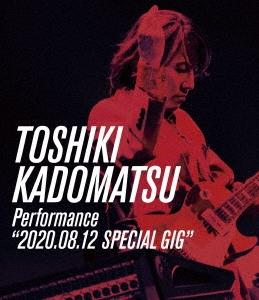 "TOSHIKI KADOMATSU Performance""2020.08.12 SPECIAL GIG"" Blu-ray Disc"
