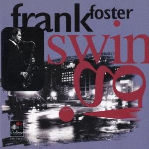 Frank Foster/スウィング!<期間限定価格盤>[UVJZ-20164]