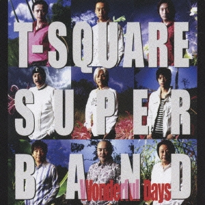 T-SQUARE SUPER BAND/Wonderful Days[VRCL-10011]