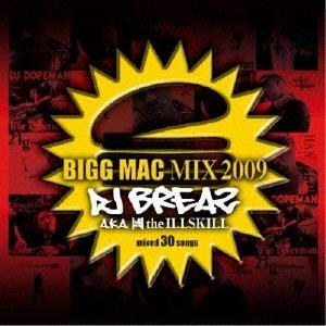 DJ BREAZ a.k.a. 國 the Illskill/BIGG MAC MIX 2009[XNWS-11001]
