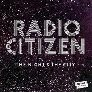 Radio Citizen/ザ・ナイト&ザ・シティー [SKCDJ-310]