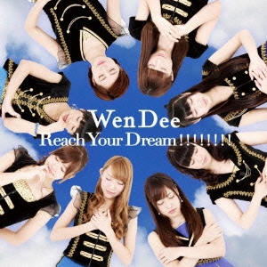 WenDee/Reach Your Dream!!!!!!!! (TYPE A)[GCER-0002]