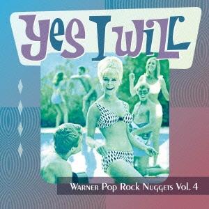 イエス・アイ・ウィル~ワーナー・ポップ・ロック・ナゲッツ Vol.4 CD