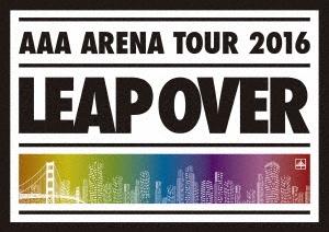 AAA/AAA ARENA TOUR 2016 LEAP OVER [2DVD+スマプラ付] [AVBD-92383]