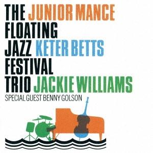 The Junior Mance Floating Jazz Festival Trio/ライヴ1995<完全限定生産盤>[CDSOL-45459]