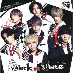 BUZZ-ER./Black or White<通常盤>[YDL-1006]