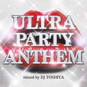 DJ TOSHIYA/ULTRA PARTY ANTHEM mixed by DJ TOSHIYA[NECO-002]