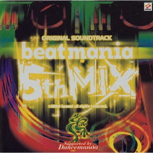 ビートマニア5th MIX オリジナル・サウンドトラック Supported by ダンスマニア