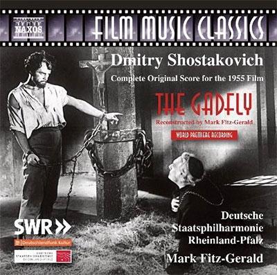 マーク・フィッツ=ジェラルド/Shostakovich: The Gadfly - Complete Original Score for the 1955 Film[8573747]