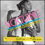 SOUL JAZZ RECORDS PRESENTS VOGUING : VOGUING AND THE HOUSE BALLROOM SCENE OF NEW YORK CITY 1989-92