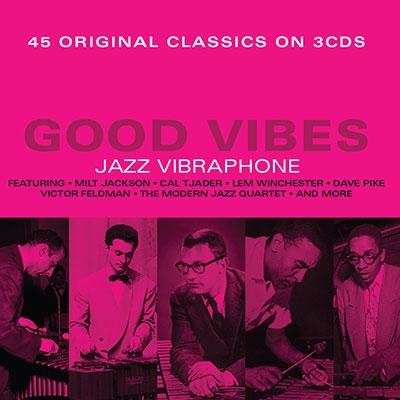 Good Vibes, Jazz Vibraphone<タワーレコード限定>[NOT3CD237]