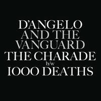 D'Angelo And The Vanguard/The Charade/1000 Deaths (7inch Vinyl for RSD)<RECORD STORE DAY限定>[88875077877]