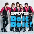 SM☆SH/Do it Do it!<通常盤/初回限定仕様>[FLCF-7181X]