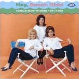 ヘイ・ビーチ・ガールズ! 〜フィメール・サーフィン & ドラッグ 1961-1966 CD