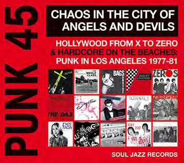 Soul Jazz Records Punk 45 Chaos In The City Of Angels And Devils - Hollywood From X To Zero &Hardcore On The Beaches: Punk In Los Angeles[SJRCD-329JP]
