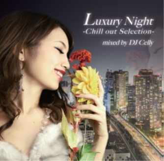 Luxury Night -Chill out Selection- mixed by DJ Celly<数量限定生産盤> CD