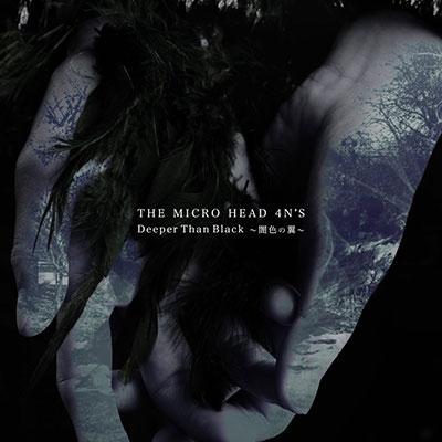 THE MICRO HEAD 4N'S/『Deeper Than Black 〜闇色の翼〜』<通常盤>[DEVR-0022]