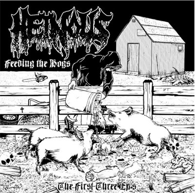 Heinous/Feeding the Hogs - the First Three EP's[ORCD-126]