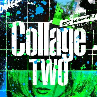 DJ KOMORI/COLLAGE -TWO-[SGVB-006]